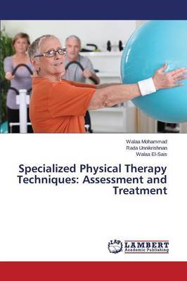Specialized Physical Therapy Techniques: Assessment and Treatment