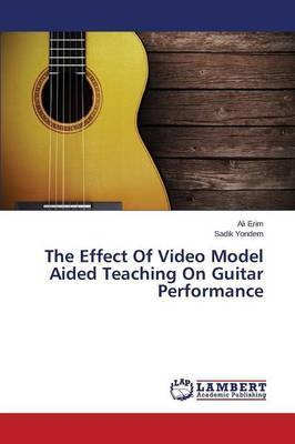 The Effect of Video Model Aided Teaching on Guitar Performance