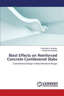 Blast Effects on Reinforced Concrete Cantilevered Slabs