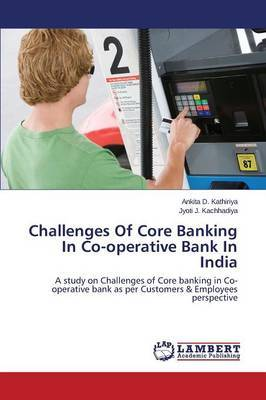 Challenges of Core Banking in Co-Operative Bank in India