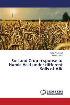 Soil and Crop Response to Humic Acid Under Different Soils of Ajk