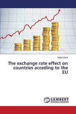 The Exchange Rate Effect on Countries Acceding to the Eu