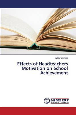 Effects of Headteachers Motivation on School Achievement