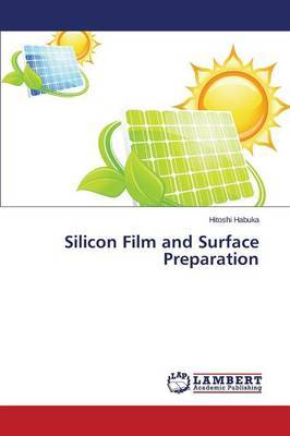 Silicon Film and Surface Preparation