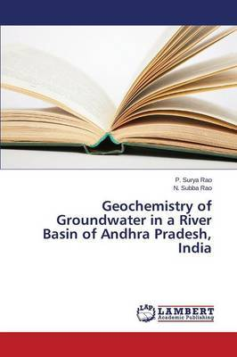 Geochemistry of Groundwater in a River Basin of Andhra Pradesh