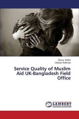 Service Quality of Muslim Aid UK-Bangladesh Field Office