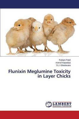 Flunixin Meglumine Toxicity in Layer Chicks