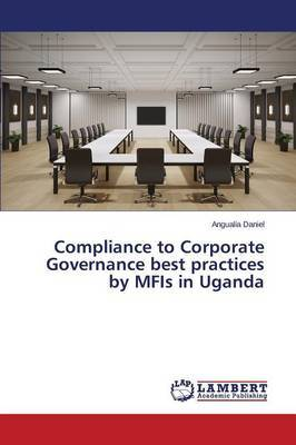Compliance to Corporate Governance Best Practices by Mfis in Uganda