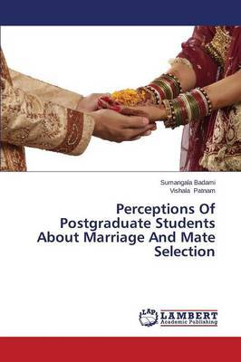 Perceptions of Postgraduate Students about Marriage and Mate Selection