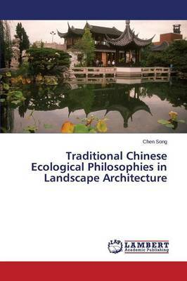 Traditional Chinese Ecological Philosophies in Landscape Architecture