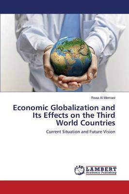 Economic Globalization and Its Effects on the Third World Countries