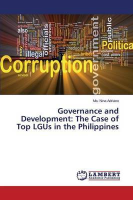 Governance and Development: The Case of Top Lgus in the Philippines