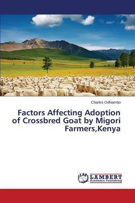 Factors Affecting Adoption of Crossbred Goat by Migori Farmers, Kenya