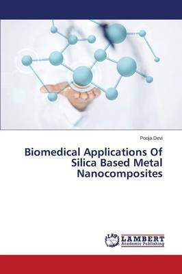 Biomedical Applications of Silica Based Metal Nanocomposites