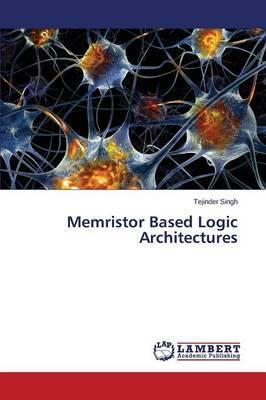 Memristor Based Logic Architectures