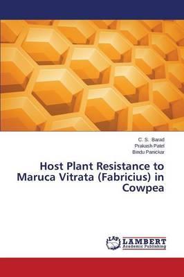Host Plant Resistance to Maruca Vitrata (Fabricius) in Cowpea