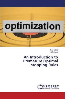 An Introduction to Premature Optimal Stopping Rules