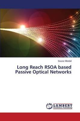 Long Reach Rsoa Based Passive Optical Networks