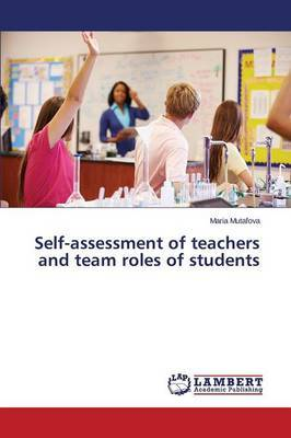 Self-Assessment of Teachers and Team Roles of Students