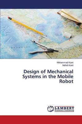 Design of Mechanical Systems in the Mobile Robot
