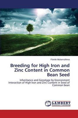 Breeding for High Iron and Zinc Content in Common Bean Seed