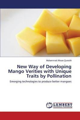 New Way of Developing Mango Verities with Unique Traits by Pollination