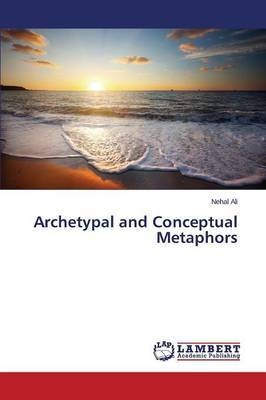 Archetypal and Conceptual Metaphors