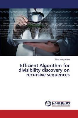 Efficient Algorithm for Divisibility Discovery on Recursive Sequences