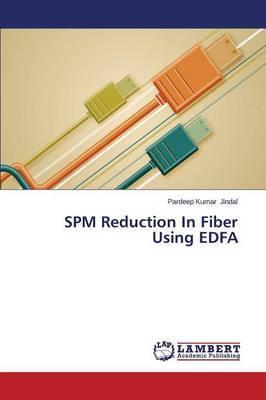 Spm Reduction in Fiber Using Edfa