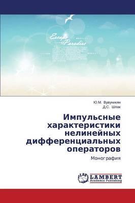 Impul'snye Kharakteristiki Nelineynykh Differentsial'nykh Operatorov