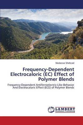 Frequency-Dependent Electrocaloric (EC) Effect of Polymer Blends