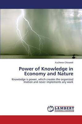 Power of Knowledge in Economy and Nature