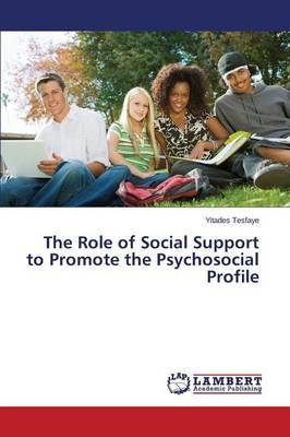 The Role of Social Support to Promote the Psychosocial Profile