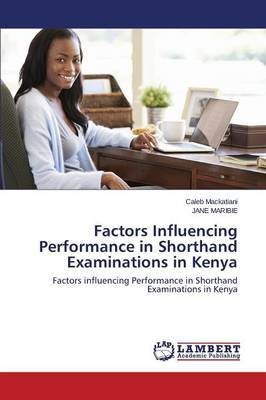 Factors Influencing Performance in Shorthand Examinations in Kenya