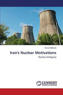 Iran's Nuclear Motivations