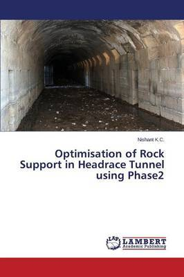 Optimisation of Rock Support in Headrace Tunnel Using Phase2