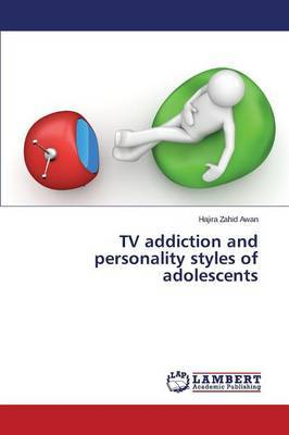 TV Addiction and Personality Styles of Adolescents