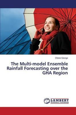 The Multi-Model Ensemble Rainfall Forecasting Over the Gha Region