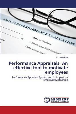 Performance Appraisals: An Effective Tool to Motivate Employees