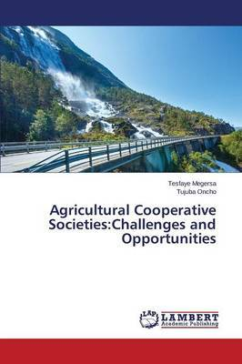 Agricultural Cooperative Societies: Challenges and Opportunities