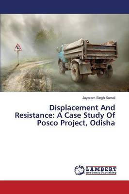 Displacement and Resistance: A Case Study of Posco Project, Odisha