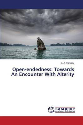Open-Endedness: Towards an Encounter with Alterity