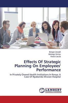 Effects of Strategic Planning on Employees' Performance