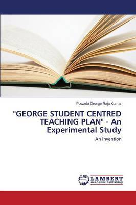 George Student Centred Teaching Plan - An Experimental Study