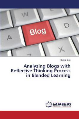 Analyzing Blogs with Reflective Thinking Process in Blended Learning