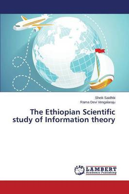 The Ethiopian Scientific Study of Information Theory
