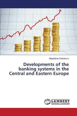 Developments of the Banking Systems in the Central and Eastern Europe