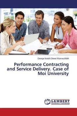 Performance Contracting and Service Delivery. Case of Moi University