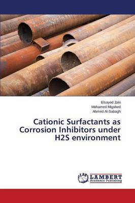 Cationic Surfactants as Corrosion Inhibitors Under H2s Environment