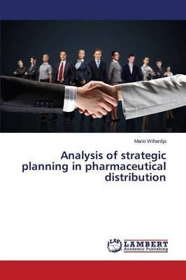 Analysis of Strategic Planning in Pharmaceutical Distribution